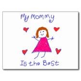 my_mommy_is_the_best_postcard-r5bd50da98b98407394c0a1e46d2aef65_vgbaq_8byvr_324